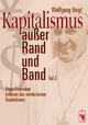 Kapitalismus außer Rand und Band - Wolfgang Voigt