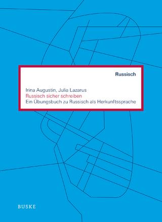 Russisch sicher schreiben - Irina Augustin; Julia Lazarus