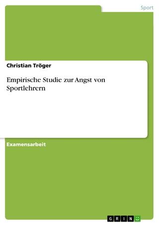 Empirische Studie zur Angst von Sportlehrern - Christian Tröger