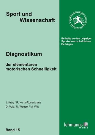 Diagnostikum der elementaren motorischen Schnelligkeit - Jürgen Krug; Ronny Kurth-Rosenkranz; Gerald Voß; Uwe Wenzel; Maren Witt