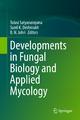 Developments in Fungal Biology and Applied Mycology - Tulasi Satyanarayana; Sunil K. Deshmukh; B.N. Johri