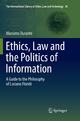 Ethics, Law and the Politics of Information - Massimo Durante
