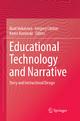 Educational Technology and Narrative - Brad Hokanson; Gregory Clinton; Karen Kaminski