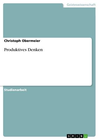 Produktives Denken - Christoph Obermeier