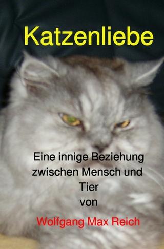 Katzenliebe - Wolfgang Max Reich