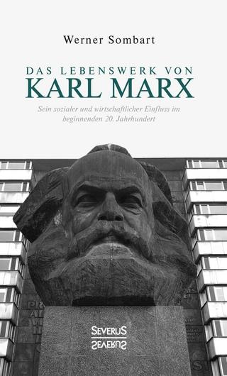 Das Lebenswerk von Karl Marx - Werner Sombart