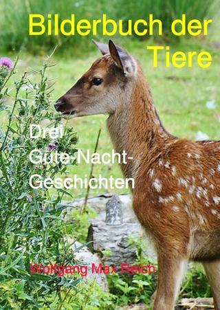 Bilderbuch der Tiere - Wolfgang Max Reich