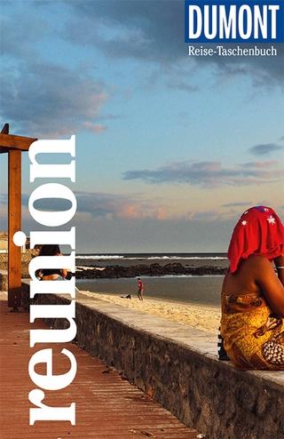 DuMont Reise-Taschenbuch La Réunion - Daniela Eiletz-Kaube; Kurt Kaube
