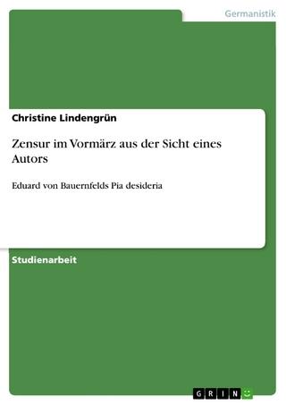 Zensur im Vormärz aus der Sicht eines Autors - Christine Lindengrün