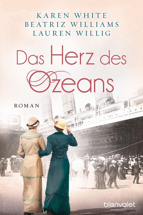 Das Herz des Ozeans - Karen White, Beatriz Williams, Lauren Willig