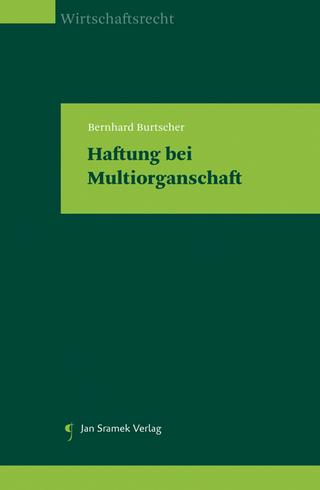 Haftung bei Multiorganschaft - Bernhard Burtscher