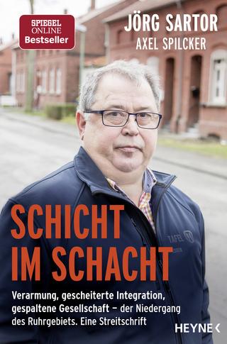 Schicht im Schacht - Jörg Sartor; Axel Spilcker