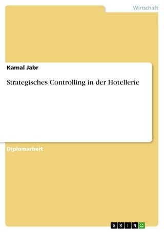 Strategisches Controlling in der Hotellerie - Kamal Jabr