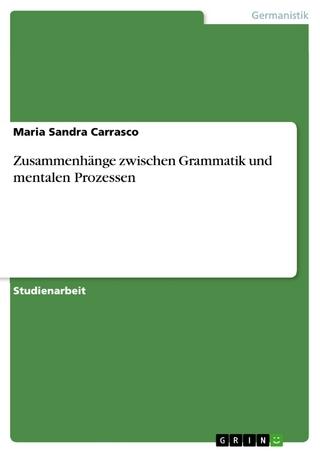 Zusammenhänge zwischen Grammatik und mentalen Prozessen - Maria Sandra Carrasco