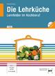 eBook inside: Buch und eBook Die Lehrküche - F. Jürgen Herrmann; F. Jürgen Herrmann; Dieter Nothnagel; Thea Nothnagel