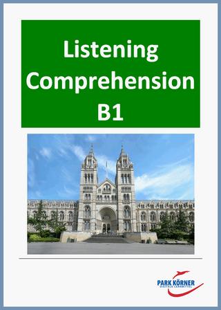 Listening Comprehension English ¨B 1¨ - mit Videos und Audios - digitales Buch für die Schule, anpassbar auf jedes Niveau - Park Körner GmbH