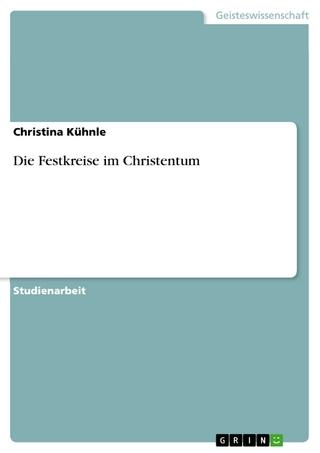 Die Festkreise im Christentum - Christina Kühnle