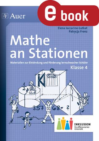 Mathe an Stationen 4 Inklusion - Elena Iaccarino-Lutkat; Patrycja Frenz