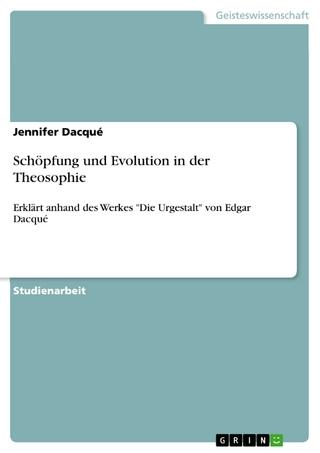 Schöpfung und Evolution in der Theosophie - Jennifer Dacqué