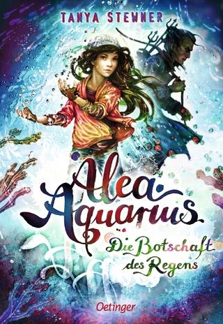 Alea Aquarius 5 ? Die Botschaft des Regens - Tanya Stewner