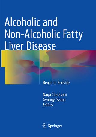 Alcoholic and Non-Alcoholic Fatty Liver Disease - Naga Chalasani; Gyongyi Szabo