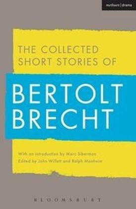 Collected Short Stories of Bertolt Brecht - Brecht Bertolt Brecht; Willett John Willett; Manheim Ralph Manheim