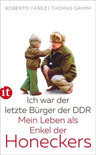 Ich war der letzte Bürger der DDR - Roberto Yáñez; Thomas Grimm