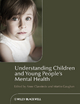 Understanding Children and Young People''s Mental Health