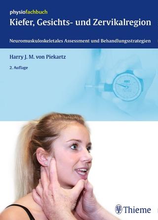 Kiefer, Gesichts- und Zervikalregion - Harry von Piekartz