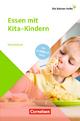 Die kleinen Hefte / Essen mit Kita-Kindern - Ulla Nedebock