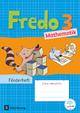 Fredo - Mathematik - Zu Ausgabe A - 2015 und Ausgabe B - 3. Schuljahr - Mechtilde Balins; Rita Dürr; Nicole Franzen-Stephan; Petra Gerstner; Ute Plötzer; Anne Strothmann; Margot Torke