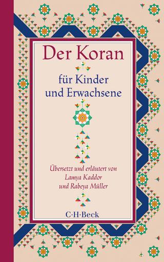 Der Koran für Kinder und Erwachsene - Lamya Kaddor; Rabeya Müller