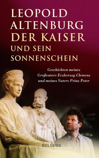 Der Kaiser und sein Sonnenschein - Leopold Altenburg