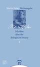 Martin Buber-Werkausgabe (MBW) / Schriften über das dialogische Prinzip - Martin Buber; Andreas Losch; Paul Mendes-Flohr