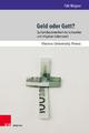 Geld oder Gott? - Falk Wagner; Thomas Scheiwiller; Karl Tetzlaff