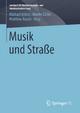 Musik und Straße - Michael Ahlers; Martin Lücke; Matthias Rauch