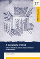 A Geography of Jihad: Sokoto Jihadism and the Islamic Frontier in West Africa (ZMO-Studien)