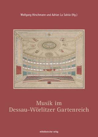 Musik im Dessau-Wörlitzer Gartenreich - Wolfgang Hirschmann; Adrian La Salvia