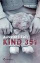 Aussortiert: Kind 351 - Anke Gebert
