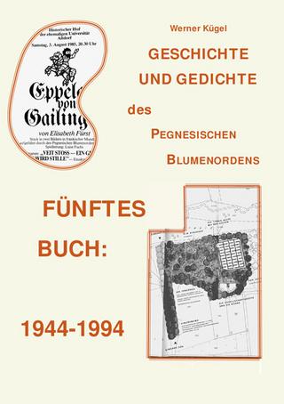 Geschichte und Gedichte des Pegnesischen Blumenordnes - Werner Kügel