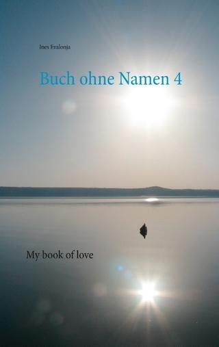 Buch ohne Namen 4 - Ines Evalonja