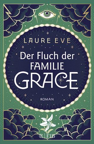 Der Fluch der Familie Grace - Laure Eve