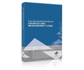 Das Baustellenhandbuch AUFMASS UND MENGENERMITTLUNG - Ralf Schöwer
