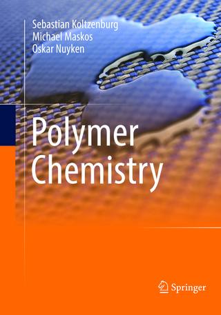 Polymer Chemistry - Sebastian Koltzenburg; Michael Maskos; Oskar Nuyken