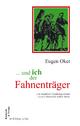 ... und ich der Fahnenträger - Eugen Oker