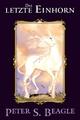 Das letzte Einhorn - Peter S. Beagle; Peter B. Gillis; Renae De Liz