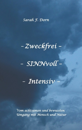 Zweckfrei SINNvoll Intensiv - Sarah F. Dorn
