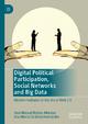 Digital Political Participation, Social Networks and Big Data - José Manuel Robles-Morales; Ana María Córdoba-Hernández