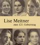 Lise Meitner zum 125. Geburtstag - Jost Lemmerich