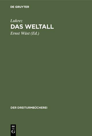 Das Weltall - Lukrez; Ernst Wüst